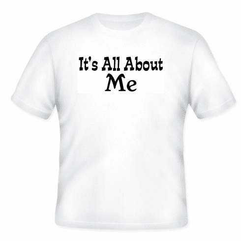 Funny one-liner t-shirt sayings shirt IT'S ALL ABOUT ME