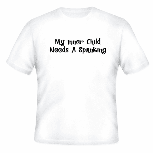 Funny one-liner t-shirt sayings shirt My inner child needs a spanking