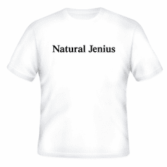 Funny one-liner t-shirt sayings shirt Natural Jenius