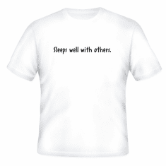 Funny one-liner t-shirt sayings shirt sleeps well with others