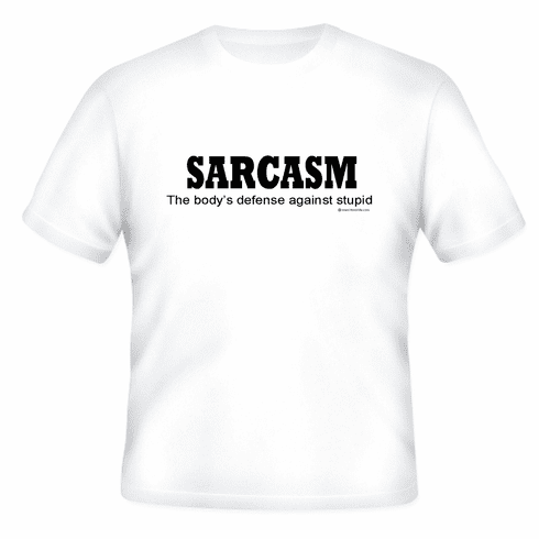 Funny one-liner t-shirt sayings shirt tshirt Sarcasm the body's defense against stupid