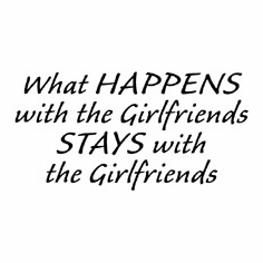 Funny one-liner t-shirt sayings shirt What happens with the girlfriends stays with the girlfriends