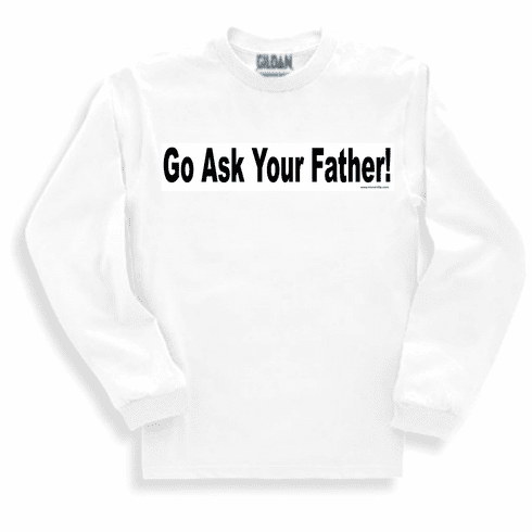 Go ask your father.  Sweatshirt or long sleeve T-shirt