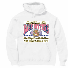 God Bless the BABY SITTERS pullover hoodie hooded sweatshirt