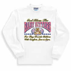 God Bless the BABY SITTERS sweatshirt or long sleeve T-shirt