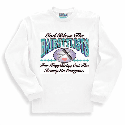 God bless the HAIRSTYLISTS Sweatshirt or long sleeve T-shirt