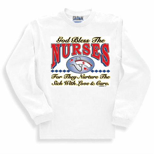God Bless the NURSES Sweatshirt or long sleeve T-shirt