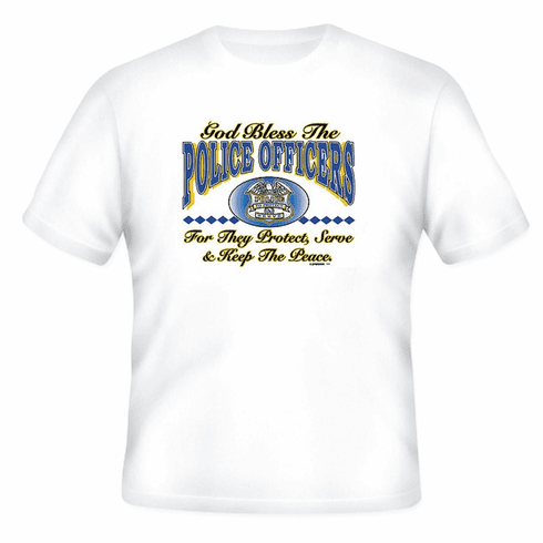 God Bless the Police Officers For they protect, Serve and keep the peace t-shirt shirt