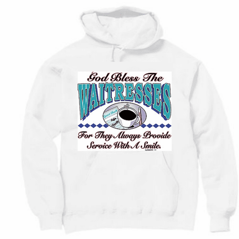 God bless the waitresses Pullover Hoodie Hooded Sweatshirt