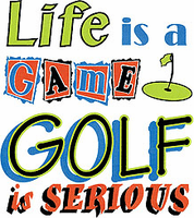 Golfing shirt: Life is a game GOLF is serious