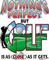 Golfing shirt: Nothing's perfect but GOLF is as close as it gets