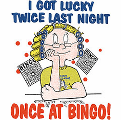 Got lucky twice last night... once at BINGO T-shirt