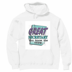 Great Secretary you know the TYPE hoodie hooded sweatshirt