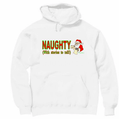 Holiday Christmas t-shirt sayings shirt hoodie hooded sweatshirt Naughty with stories to tell