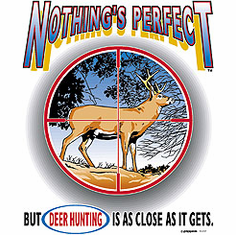 Hunting shirt: Nothing's perfect but DEER HUNTING is close