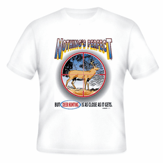 Hunting t-shirt shirt: Nothing's perfect but DEER HUNTING is close