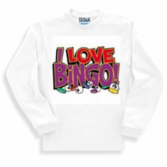 I LOVE BINGO long sleeve t-shirt or sweatshirt