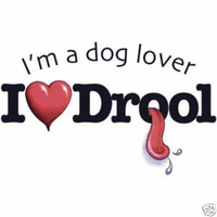 I'm a dog lover... I love Drool.