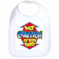 Infant baby bib CAUTION Wet at both ends