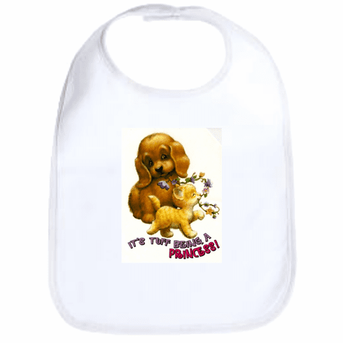 Infant baby bib It's tuff tough being a princess kitten kitty cat