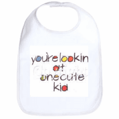 Infant baby bib You're lookin at one cute kid