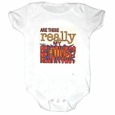 Infant baby toddler Creeper sleeper body suit one piece Are these REALLY my relatives