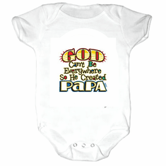 Infant baby toddler Creeper sleeper body suit one piece God Can't be everywhere so he created Papa