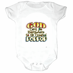 Infant baby toddler Creeper sleeper body suit one piece God Can't be everywhere so he created Poppop