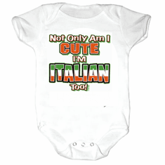 Infant baby toddler creeper sleeper body suit one piece Not only am I cute I'm Italian too