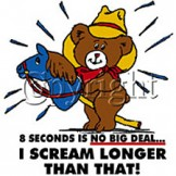 Infant baby toddler kids 8 eight seconds is no big deal I scream longer than that teddy bear horse on a stick