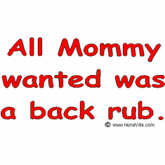 Infant baby toddler kids All Mommy wanted was a back rub
