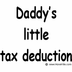 Infant baby toddler kids Daddy's little tax deduction