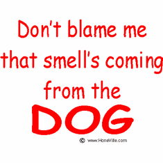 Infant baby toddler kids Don't blame me that smell's coming from the Dog
