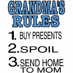 Infant baby toddler kids Grandma's Rules 1. Buy Presents 2. SPOIL 3. Send Home to Mom