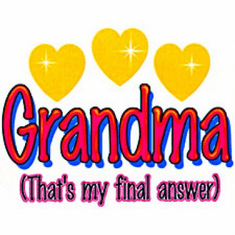 Infant baby toddler kids Grandma (That's my final answer)