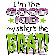 Infant baby toddler kids I'm the Good Kid My Sister's the BRAT