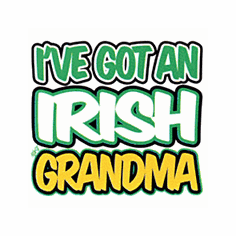 Infant baby toddler kids I've got an Irish Grandma