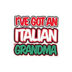 Infant baby toddler kids I've got an Italian Grandma