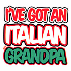 Infant baby toddler kids I've got an Italian Grandpa