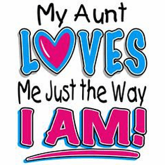 Infant baby toddler kids My Aunt loves me just the way I am