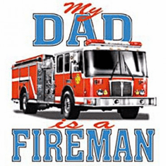 Infant baby toddler kids My Dad is a Fireman Firefighter