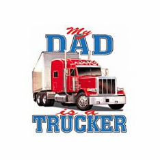 Infant baby toddler kids My Dad is a Trucker truck driver semi