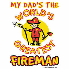 Infant baby toddler kids My Dad's the world's GREATEST fireman firefighter