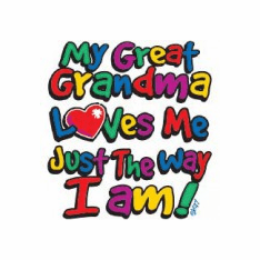 Infant baby toddler kids My Great Grandma Loves Me just the way I am
