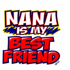 Infant Baby toddler kids Nana is my best friend