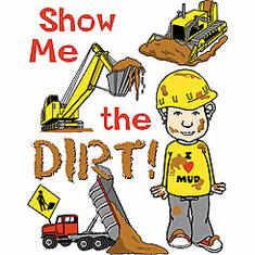 Infant baby toddler kids Show me the DIRT