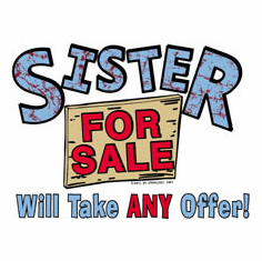 Infant baby toddler kids Sister for Sale Will take ANY offer