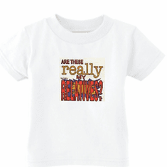 Infant baby toddler kids t-shirt Are these REALLY my relatives