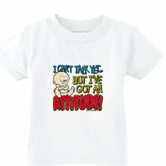 Infant Baby toddler kids t-shirt  I can't talk yet but I've got an ATTITUDE