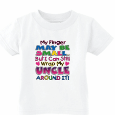 Infant baby toddler kids t-shirt My finger may be small but I can still wrap my Uncle around it